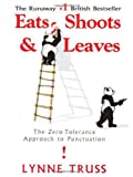Eats, Shoots & Leaves: The Zero Tolerance Approach to Punctuation (1592402038) by Truss, Lynne