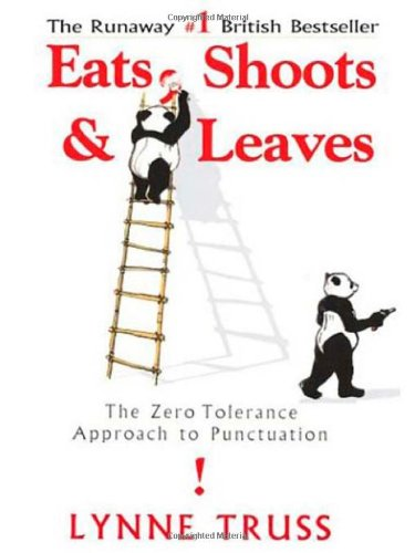 Eats, Shoots & Leaves: The Zero Tolerance Approach to Punctuation: Lynne Truss: 9781592402038: Amazon.com: Books