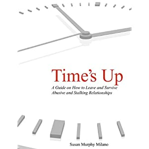 Time&#039;s Up: How to Escape Abusive and Stalking Relationships Guide