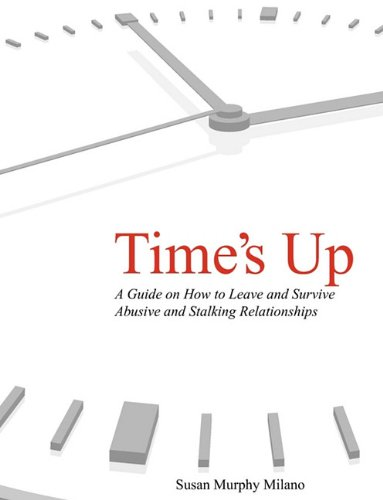 Time's Up: How to Escape Abusive and Stalking Relationships Guide
