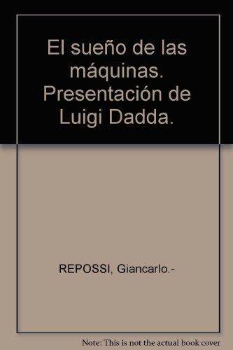 El sueño de las máquinas. Presentación de Luigi Dadda. (Maquina Fotos compare prices)