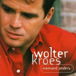 Wolter Kroes - Niemand Anders - Zortam Music
