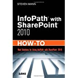 InfoPath with SharePoint 2010 How-To ~ Steven Mann