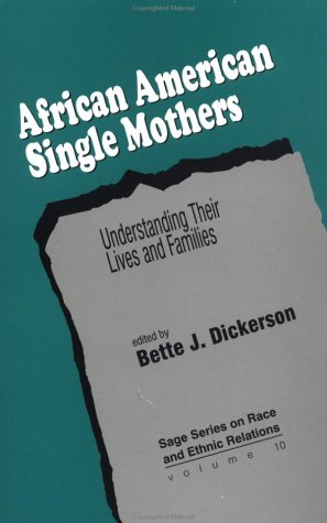African American Single Mothers: Understanding Their Lives and Families (SAGE Series on Race and Ethnic Relations)