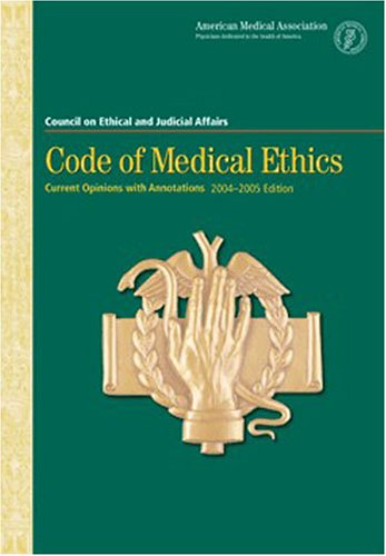 Code of Medical Ethics Current Opinions With Annotations