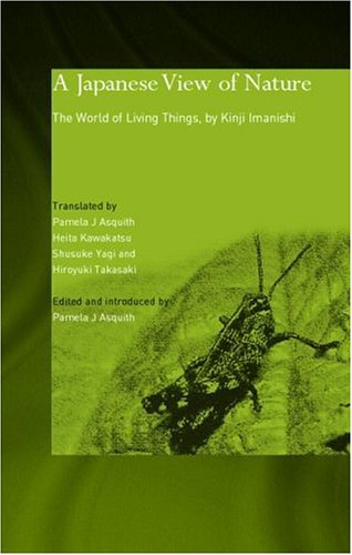 A Japanese View of Nature: The World of Living Things by...