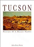 Tucson: Portrait of a Desert Pueblo