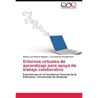 Entornos virtuales de aprendizaje para apoyo de trabajo colaborativo: Experiencias en la Facultad de Ciencias...