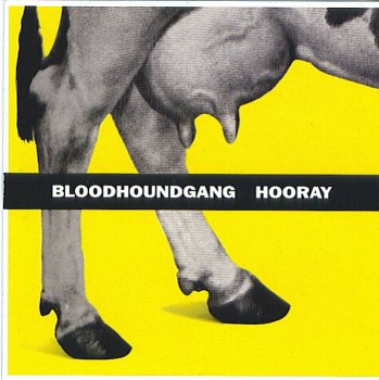 Bloodhound Gang - Hooray [clean] - Zortam Music