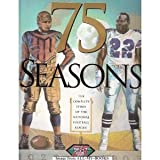 75 Seasons: The Complete Story of the National Football League, 1920-1995 ~ Peter King