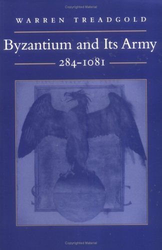 Byzantium and Its Army, 284-1081, Warren Treadgold
