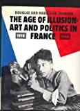 The Age of Illusion: Art and Politics in France, 1918-1940 (0847807886) by Rizzoli