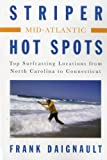 img - for Striper Hot Spots--Mid Atlantic: The Surfcasting Locations from North Carolina to Connecticut book / textbook / text book