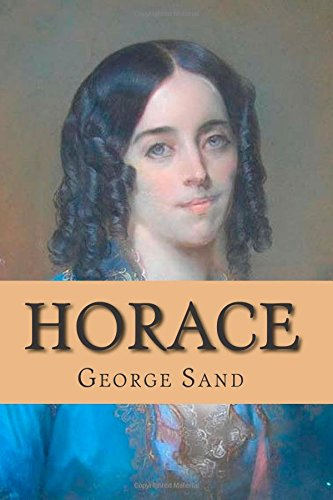 Horace: Volume 32 (Les romans de George Sand)