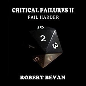 Critical Failures II: Fail Harder Audiobook