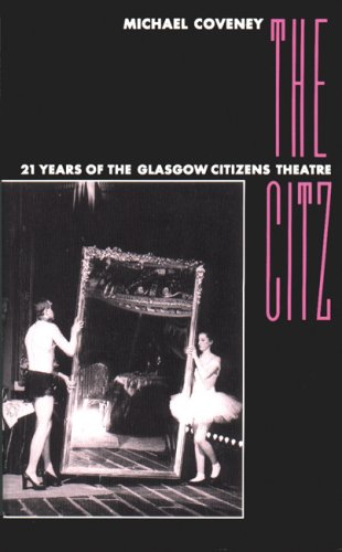 The Citz: 21 Years of the Glasgow Citizens Theatre
