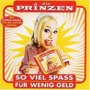Die Prinzen - So Viel Spass für Wenig Geld - Zortam Music