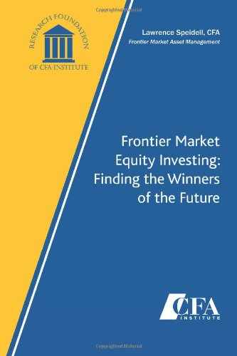 Frontier Market Equity Investing: Finding the Winners of the Future