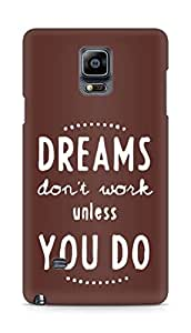 AMEZ dreams dont work unless you do Back Cover For Samsung Galaxy Note 4