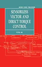 Sensorless Vector and Direct Torque Control (Monographs in Electrical and Electronic Engineering)