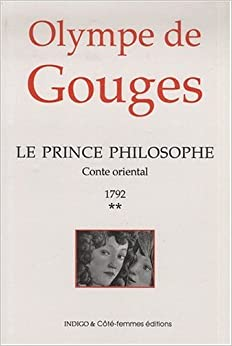 Le prince philosophe. Tome 2 - Olympe de Gouges