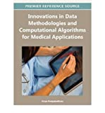img - for [(Innovations in Data Methodologies and Computational Algorithms for Medical Applications )] [Author: Aryya Gangopadhyay] [Mar-2012] book / textbook / text book