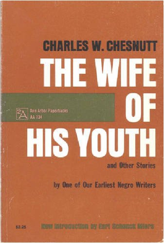 The Wife of His Youth and Other Stories (Ann Arbor Paperbacks), by Charles W. Chesnutt