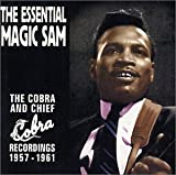 Essential Magic Sam: Cobra & Chief Recordings 1957-1961
