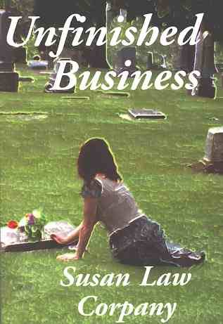 Unfinished Business, SUSAN LAW CORPANY
