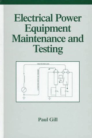 Electrical Power Equipment Maintenance and Testing (Power Engineering (Willis))