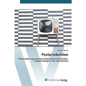 Postproduktion: Gratwanderung zwischen technischem Verständnis, knappen Budgets und Koordination
