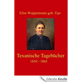 Texanische Tageb�cher 1850 - 1865