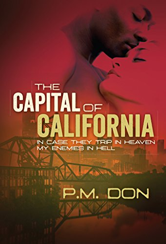 the-capital-of-california-incase-they-trip-in-heaven-my-enemies-in-hell-english-edition