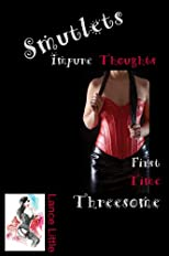 Smutlets: First Time Threesome: Bisexual Confessions (Impure Thoughts)
