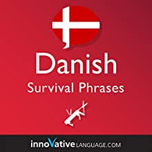 Learn Danish - Survival Phrases Danish, Volume 2 Audiobook by  Innovative Language Learning LLC Narrated by  DanishClass101.com