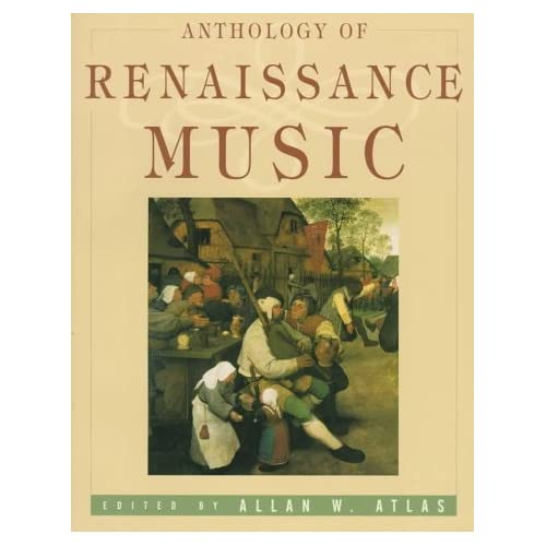 Anthology of Renaissance Music: Western Europe 1400-1600 (The Norton Introduction to Music History)