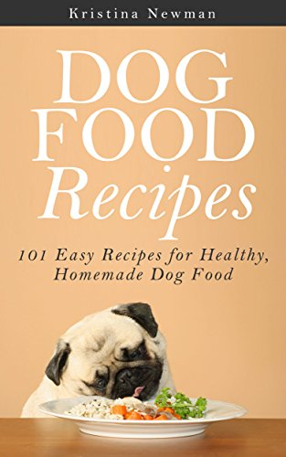 Dog Food Recipes:  101 Easy Recipes for Healthy, Homemade Dog Food (Recipes For Dog Food compare prices)