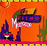 echange, troc Various Artists - Tu Ritmo: Mexicano