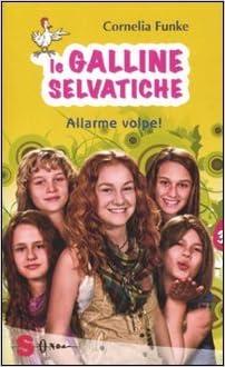 Allarme volpe. Le galline selvatiche vol. 3: 9788871065885: Amazon.com