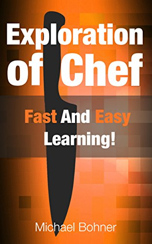 Exploration of Chef: Fast And Easy Learning! PDF
