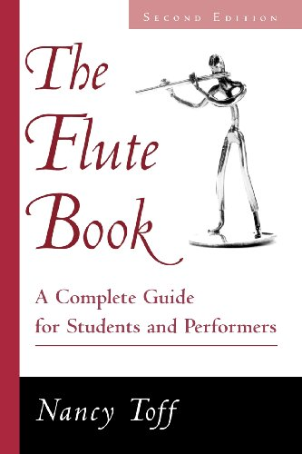 The Flute Book: A Complete Guide for Students and Performers