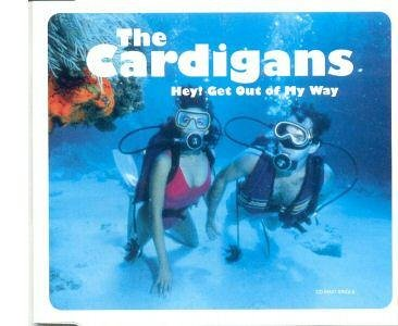 The Cardigans - Hey Get Out of My Way - Zortam Music
