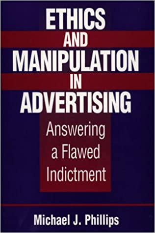 the downside and unethical practice of manipulative advertising Companies have poured time and money into ethics training and compliance programs, but unethical behavior in business is nevertheless widespread.