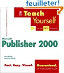 Teach Yourself Microsoft Publisher 2000
