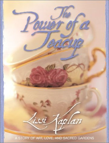 the-power-of-a-teacup-a-story-of-art-love-and-sacred-gardens