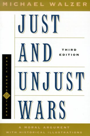Just and Unjust Wars: A Moral Argument With Historical Illustrations (Basic Books Classics), MICHAEL WALZER