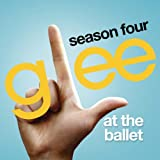 At The Ballet (Glee Cast Version)