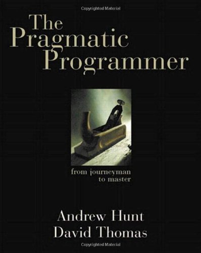 The Pragmatic Programmer: From Journeyman to