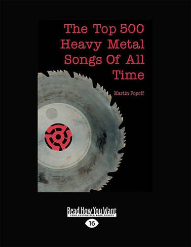The Top 500 Heavy Metal Songs of All Time, by Martin Popoff