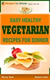 img - for Recipes for dinner: Easy healthy vegetarian recipes for dinner book / textbook / text book